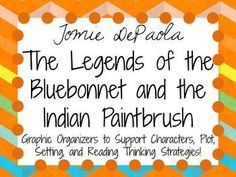 Over 70 pages of graphic organizers, response questions, and activities for The Legends of the Bluebonnet and the Indian Paintbrush by Tomie DePaolaInside you will find:About the Author Research ActivityUnique Author Characteristics Graphic OrganizerBook Title/Quick SummaryAuthor Hall of FameWhat do you love about this author?