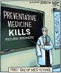 Although, with an increased movement towards 'managed' care, preventative care and alternative medicine *might* prove more attractive.