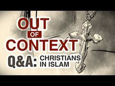 Is there Persecution of Arab Christians? Out of Context (Part 10) - Omar...