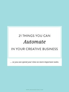 21 things you can automate in your creative business — Nesha Designs