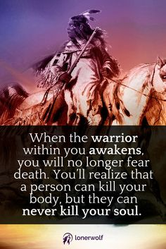 The spiritual warrior within.  ~ Courage quotes