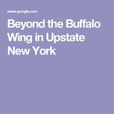 Beyond the Buffalo Wing in Upstate New York
