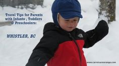 Traveling with Kids Series - What To Do in Whistler, BC During the Winter. I'd love to hear your experiences and recommendations about Whistler specifically or snow vacations generally!