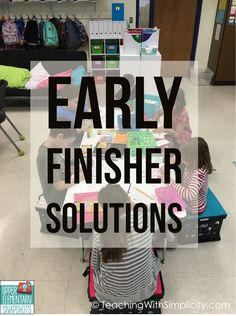 Ideas and solutions for the early finisher including wise choices and choice boards.