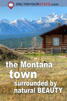 Travel | Montana | Darby | Breathtaking Towns | Natural Beauty | Beautiful Scenery | Scenic Towns