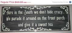 ON SALE Here in the South we don't hide crazy by CottageSignShoppe, $42.50
