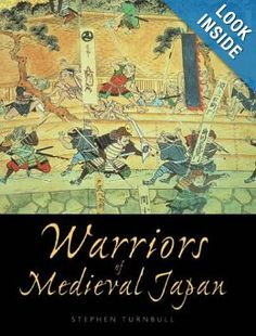 Amazon.com: Warriors of Medieval Japan (General Military) (9781846032202): Stephen Turnbull: Books