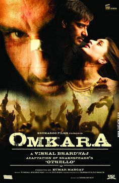 "Omkara..--""Othello"" retold - Ajay Devgan is really good in this! Love him"