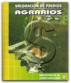 Valoración de predios agrarios – Bhandar Editores  www.librosyeditores.com/tiendalemoine/ingenieria/1860-valoracion-de-predios-agrarios.html    Editores y distribuidores.