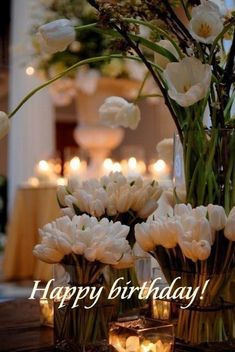 Happy Birthday Quotes, Happy Birthday Cards, Birthday Greetings, Birthday Wishes, Birthday Messages, White Tulips, White Flowers, Spring Flowers, Tulips Flowers
