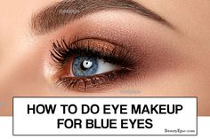 Do you have blue eyes? Well, we have you covered today. We will look at tips on how to go about makeup for blue eyes. Have you ever wondered Bronze Eye Makeup, Black Eye Makeup, Asian Eye Makeup, Eye Makeup Steps, Cat Eye Makeup, Simple Eye Makeup, Natural Eye Makeup, Eye Makeup Remover, Smokey Eye Makeup