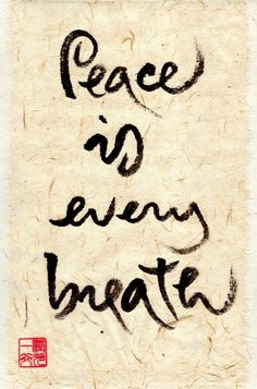 Peace is every breath - Thich Nhat Hanh Calligraphy