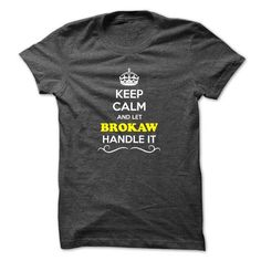 Keep Calm and Let BROKAW Handle it - #diy gift #anniversary gift. WANT => https://www.sunfrog.com/LifeStyle/Keep-Calm-and-Let-BROKAW-Handle-it.html?68278
