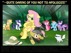 Go through the alphabet before someone posts a my little pony ... A good lesson for you the learn: Don't kick a kitty in front of Fluttershy.
