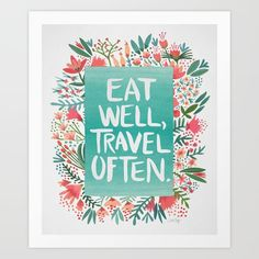 Eat Well, Travel Often Bouquet by Cat Coquillette inspirational quote word art print motivational poster black white motivationmonday minimalist shabby chic fashion inspo typographic wall decor Typography Prints, Typography Poster, Typography Quotes, Lettering, Painting Prints, Art Prints, Canvas Art, Canvas Prints, Canvas Size
