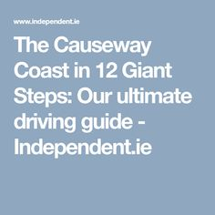 The Causeway Coast in 12 Giant Steps: Our ultimate driving guide - Independent. Giant Steps, Belfast, Northern Ireland, Coast, Northern Ireland County
