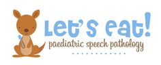 Let's Eat! Paediatric Speech Pathology