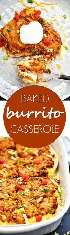 This burrito casserole comes together quickly and tastes so good!