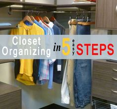 Read about five easy steps to closet organization in this blog post. If you are stumped, this is a great way to get started.