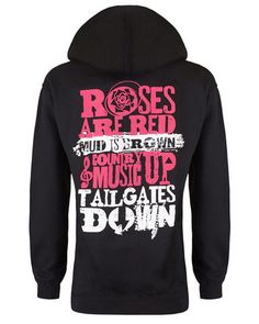 Cute n' Country Women's Country Music Up Tailgates Down Hoodie: On the back of this Cute n' Country hoodie reads: Roses Are Red, Mud is Brown, Country Music Up, Tailgates Down Country Girl Shirts, Country Style Outfits, Summer Country Outfits, Country Fashion, Camo Outfits, Cowgirl Outfits, Cowgirl Style, Funny Outfits, Gypsy Cowgirl