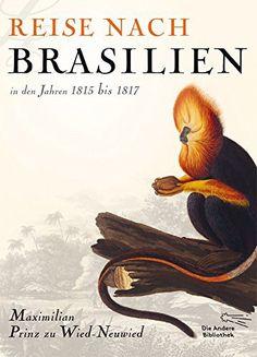 brasilien Prinz Maximilian zu Wied