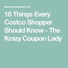 9b817acd 18 Things Every Costco Shopper Should Know - The Krazy Coupon Lady Store  Hacks, Shopping