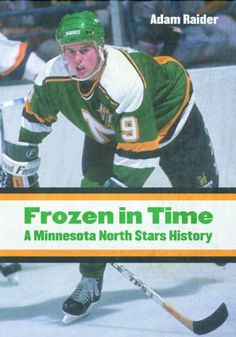 Frozen in Time -Adam Raider The history of the Minnesota North Stars from 1967 until their move to Texas in Minnesota North Stars, Minnesota Wild, Hockey Teams, Hockey Players, Ice Hockey, Hockey Cards, Baseball Cards, Mike Modano, Wild North
