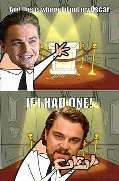 Oscar and Leo di Caprio meme US Humor - Funny pictures, Quotes, Pics, Photos, Images on imgfave Sean Penn, Beth Moore, Kermit, Fairly Odd Parents, Funny Memes, Jokes, Funny Tweets, 90s Memes, Funny Quotes