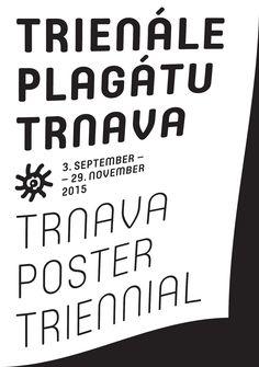 Trienále plagátu Trnava 2015 - http://detepe.sk/trienale-plagatu-trnava-2015/