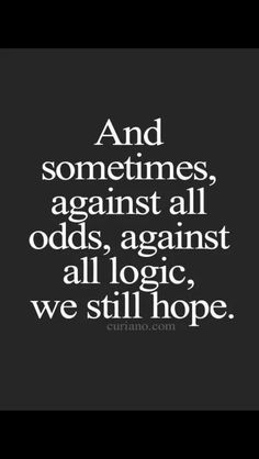 Hope keeps us going