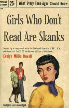 Girls who don't read are skanks, is this a real book? This really made me laugh.