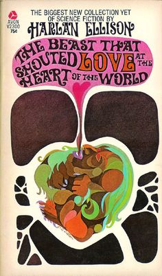 Beast That Shouted Love at the Heart of the World (Avon V2300) 1969 AUTHOR: Harlan Ellison ARTIST: Leo and Diane Dillon by Hang Fire Books, via Flickr