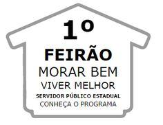 Comprar Sua Casa Própria: 1º Feirão Morar Bem, Viver Melhor, dias 5 e 6 de n...