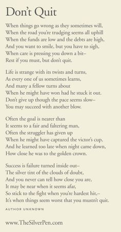 I've had this poem since I was a little girl... It's the perfect remind in times of doubt... Don't quit