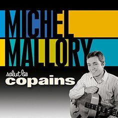 Salut les Copains MICHEL MALLORY - 2 CD - CD AUDIO NEUF