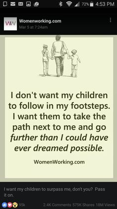 My dad used to always tell me I'd learn more and see more than he ever did.  I want the same for my girls.