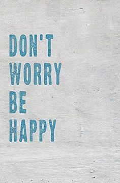Don't Worry Be Happy, motivational poster