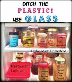 Ditch the Plastic! Glass jars are easy to repurpose and being able to see the food in your fridge may slow down your food waste as well #TaylorMadeHomestead