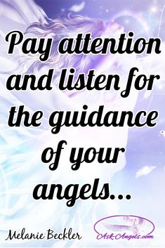 Pay attention and listen for the guidance of your angels...  #angelicguidance