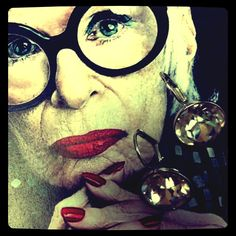 Iris Apfel  Style Icon (born August 29, 1921). My Goddess and we have almost the same birthday!  Coincidence?  I think not.
