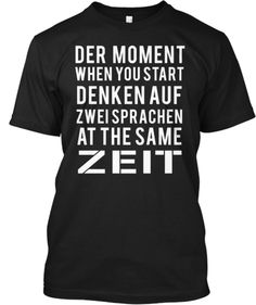 German T-Shirts and Hoodies | Teespring Perfect for bi-lingual German-Americans. [repin]