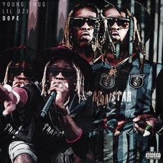 Dope by: Young Thug