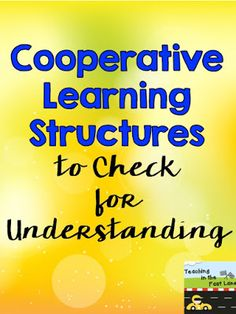 Teaching In The Fast Lane: Check for Understanding with Cooperative Learning Structures Cooperative Learning Strategies, Teaching Strategies, Teaching Tips, Cooperative Games, Learning Centers, Classroom Organization, Classroom Management, Classroom Ideas, Instructional Strategies