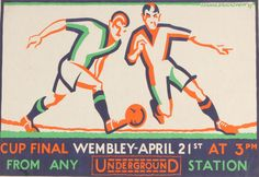 A London Underground advertising poster - 1928 Cup Final Wembley  - by Percy Drake Brookshaw | Posters | Football Memorabilia