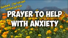 Pick a board Guided Christian Meditation and Prayer to Help with Anxiety with Bible V...  Guided Christian Meditation and Prayer to Help with Anxiety with Bible V...          Create: Guided Christian Meditation and Prayer to Help with Anxiety with Bible Verses & Worship Music Video