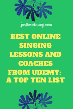 Top 10 online singing lessons and coaches from Udemy. Click the link below for recommendations. #JustLovetoSing #Udemy #SingingOnline #VoiceLessons #OnlineCourse #Blog