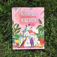 Anne-Kathrin Behl: Roberts weltbester Kuchen – Brigitte Wallingers Kinderbuchblog