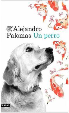 Un perro / Alejandro Palomas (JUNY)
