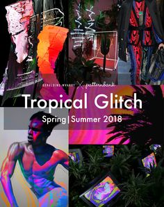 'Tropical Glitch' Trend for Spring/Summer 2018 - Guest Editor Geraldine Wharry | Patternbank