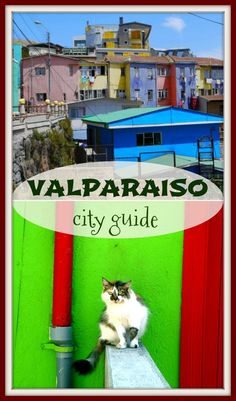 Ultimate backpacking guide to Valparaiso, art capital of Chile